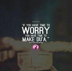 Worrying? Pray dua. #Islam #Dua