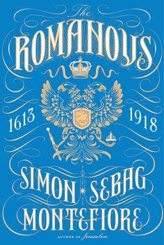 Israel Book Review: THE ROMANOVS, 1613-1918 By Simon Sebag Montefiore ...