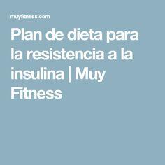 Plan de dieta para la resistencia a la insulina | Muy Fitness