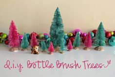 DIY Dyed Christmas Bottlebrush Trees - these would look great in pastel colors too (pink, baby blue, lavender)