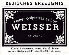 """Königsberg Pr. Etikett """"Feiner ostpreussischer Weisser"""" Konrad Dobbelmund, vormals Karl G. Braun gegr.1892 (mein Urgroßvater) Königsberg Pr. Aweider Allee 95"""