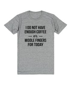 Riot Guide Heather Gray 'Coffee or Middle Fingers' Tee by Riot Guide #zulily #zulilyfinds
