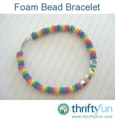 When my daughters were school age they were into making their own jewelry. One of the neatest projects they came up with was this bracelet made from the sheets of foam.