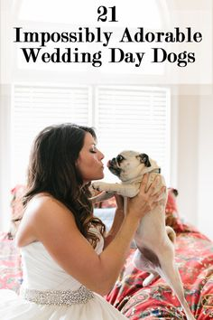 My dog if I have one at that time, will 100% be in my wedding pictures or be a part of walking down the aisle.