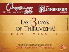 "Hurry up!  You have just 3 more days left to enjoy the rich, aromatic ‪#‎Chettinad‬ cuisine at Srijanakiram Hotels. Explore more with Chettinad Unavu Thiruvizha!! DON""T MISS IT !"