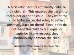 Best Inspirational Quotes About Life QUOTATION – Image : Quotes Of the day – Life Quote Narcissistic parents constantly criticize their children. This enables the parent to feel superior to the child. They want the child to be successful solely to reflect positively back on...