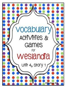Weslandia Vocabulary Activities and Games (Unit 4, Story 1) 5th Grade Students will have fun learning vocabulary with these fun and engaging activities.