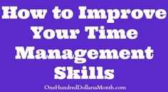 Organization - How to Improve Your Time Management Skills
