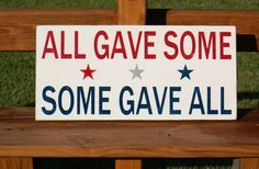 4th of July Sign.. All Gave Some Some Gave All