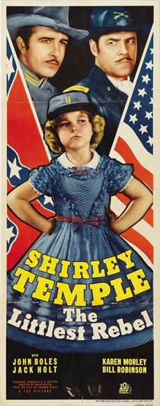 """""""I'm not a rebel! My Daddy said so. I'm a Confederate!""""  True word, Miss Shirley!!"""