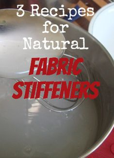DIY: Natural Fabric Stiffeners – 3 recipes for natural fabric stiffeners, tested… – How to make Fabric Stiffener, Fabric Glue, Fabric Art, Fabric Crafts, Sewing Crafts, Sewing Projects, Dyi Crafts, Fabric Painting, Creative Crafts