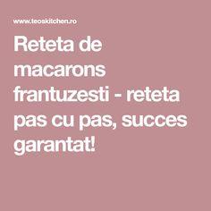 Reteta de macarons frantuzesti - reteta pas cu pas, succes garantat! Macarons, Macaroons