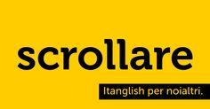 Scrollare (to #scroll). E già, tutto scorre. (credits to @mugnaroli) #itanglish