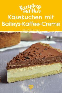 Käsekuchen mal ganz anders: mit Baileys-Kaffee-Creme. Nie wieder anders!