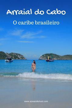 Arraial do Cabo é considerada o caribe brasileiro por causa de suas águas transparentes e beleza indescritível. Três praias da cidade estão entre as 25 melhores praias do Brasil de acordo com o prêmio Travellers Choice 2017, do TripAdvisor.