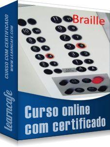 Braille - Braille é um código de leitura e escrita com o tato para os cegos criado por Louis Braille (por isso o nome do código ficou conhecido como Braille). O curso de Braille mostrará a história desse sistema, seu alfabeto e algumas leis no Brasil que mostram a obrigatoriedade das convenções Braille no país e o acesso à leitura e à escrita para os deficientes visuais.
