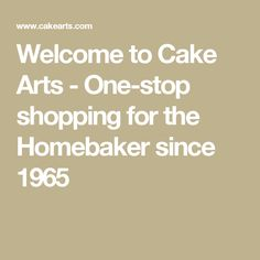 Welcome To Cake Arts One Stop Ping For The Homebaker Since 1965