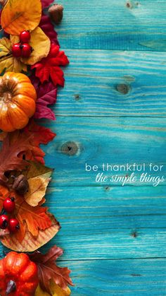 Weekly Inspiration - Be thankful for the simple things Iphone Wallpaper Herbst, Free Iphone Wallpaper, Cellphone Wallpaper, Wallpaper Backgrounds, Phone Wallpapers, Thanksgiving Iphone Wallpaper, Holiday Wallpaper, Fall Wallpaper, Holiday Backgrounds