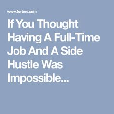 If You Thought Having A Full-Time Job And A Side Hustle Was Impossible...  | Financial freedom | Financial independence | income streams | financially free | Job security | income security | Financial literacy [Allmoneymakingideas.com]