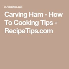 Carving Ham - How To Cooking Tips - RecipeTips.com