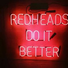 Redheads do it better. Do you agree?