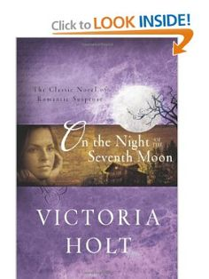On the Night of the Seventh Moon by Victoria Holt ( real name: Eleanor Alice Burford Hibbert)