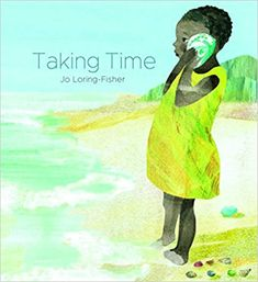 Amazon.com: Taking Time (9781911373087): Loring-Fisher, Jo: Books Kindergarten Books, April 7, Soft And Gentle, Book Themes, Used Books, Read Aloud, Story Time, Book Recommendations, Childrens Books