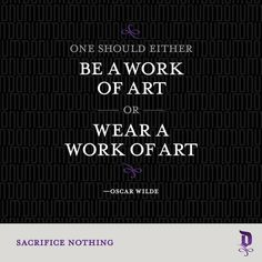One should either be a work of art or wear a work of art. —Oscar Wilde #sacrificenothing #menswear #style #footwear #donumshoes