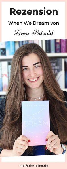 """Meine Meinung zum Liebesroman """"When We Dream"""" von Anne Pätzold aus dem LYX Verlag Thriller, When Us, Book Recommendations, Romance Books"""