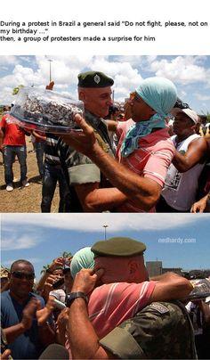 No Brasil, durante um protesto, um general pediu para não haver confronto entre policiais e militantes porque era seu aniversário. Tudo foi resolvido em paz e os manifestantes lhe entregaram um bolo de aniversário,  uma surpresa para ele.