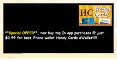 **Special Offer** now get In App Purchase (Dropbox feature and store unlimited cards) of Handy Cards eWallet @ just $0.99 each. Hurry!!! Limited Offer. Download the app on iTunes.