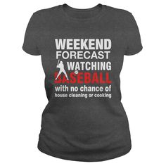 Weekend forecast watching baseball with no chance of house cleaning or cooking T-Shirts, Hoodies, Sweaters