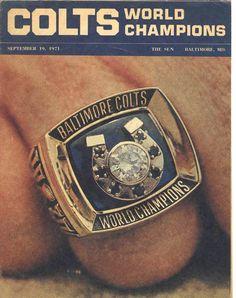 1971 Baltimore Sun insert for the Super Bowl champion Colts. Colts Super Bowl, Super Bowl Rings, Baltimore Colts, Championship Rings, Football Photos, American Football, Nfl, September 19, Sports