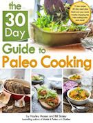 The 30 Day Guide to Paleo Cooking: Entire Month of Paleo Meals, Bill Staley (Author), Hayley Mason (Author)
