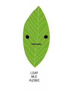 leaf me alone - illustration