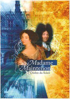 Spectacle Madame de Maintenon ou l'ombre du soleil. Du 12 juillet au 16 août 2014 à Maintenon.