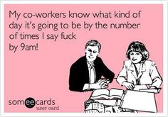 32 times this morning! Funny work memes.