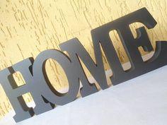 HOME B - palavra decorativa  Decore sua casa com estilo.  Peça em MDF de espessura em 15mm pintada artesanalmente. Pode ser personalizada em outras cores.  MEDIDA: 10X30 CM R$ 35,00