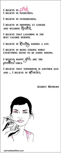 """Audrey Hepburn """"I believe"""" quotes, very girly but..so very true as I believe all those things too :)"""