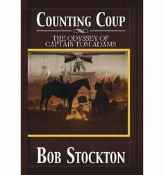 [ COUNTING COUP: THE ODYSSEY OF CAPTAIN TOM ADAMS ] By Stockton, Bob ( Author) 2013 [ Hardcover ] by Bob Stockton,http://www.amazon.com/dp/B00IFH3G6A/ref=cm_sw_r_pi_dp_1riitb0NRY2FTR6K