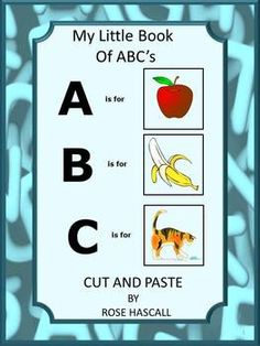 My Little Book Of ABC's, Cut and Paste-pre-K, K, Special Education-I ...