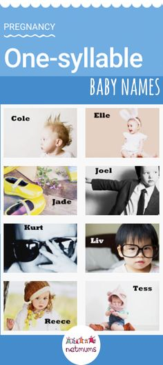 One-syllable baby names. There's a growing trend for one-syllable baby names. They are short but sweet and uber cool. Here are a few of our favourites.