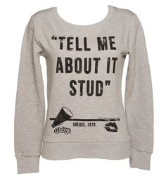Ladies Grease Tell Me About It Stud Quote Pullover yes. please.