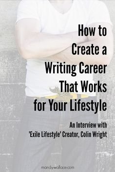 How to Create a Writing Career That Works for Your Lifestyle: An Interview with 'Exile Lifestyle' Creator, Colin Wright