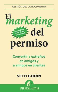 Resumen con las ideas principales del libro 'El marketing del permiso', de Seth Godin. Convertir a extraños en amigos y a amigos, en clientes. Ver aquí: http://www.leadersummaries.com/resumen/el-marketing-del-permiso
