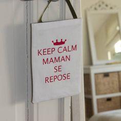 panneau de porte keep Calm... Vous croyez que si je le mets sous le nez de mes enfants, cela aura de l'effet ?