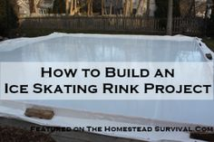 Homemade Outdoor Backyard Ice Skating Rink Project | The Homestead Survival