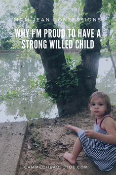 Mom Jean Confessions: Why I'm Proud To Have A Strong Willed Child  Parenting a strong willed child  Extreme parenting