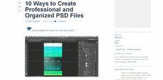 10 Ways to Create Professional and Organized PSD Files http://design.tutsplus.com/tutorials/10-ways-to-create-professional-and-organized-psd-files--psd-35194?utm_content=buffer5e7e0&utm_medium=social&utm_source=facebook.com&utm_campaign=buffer