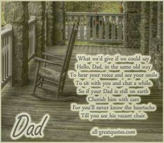 Daddy ♥ I cherished you while you were here... No regrets... but I sure miss you beyond words!!